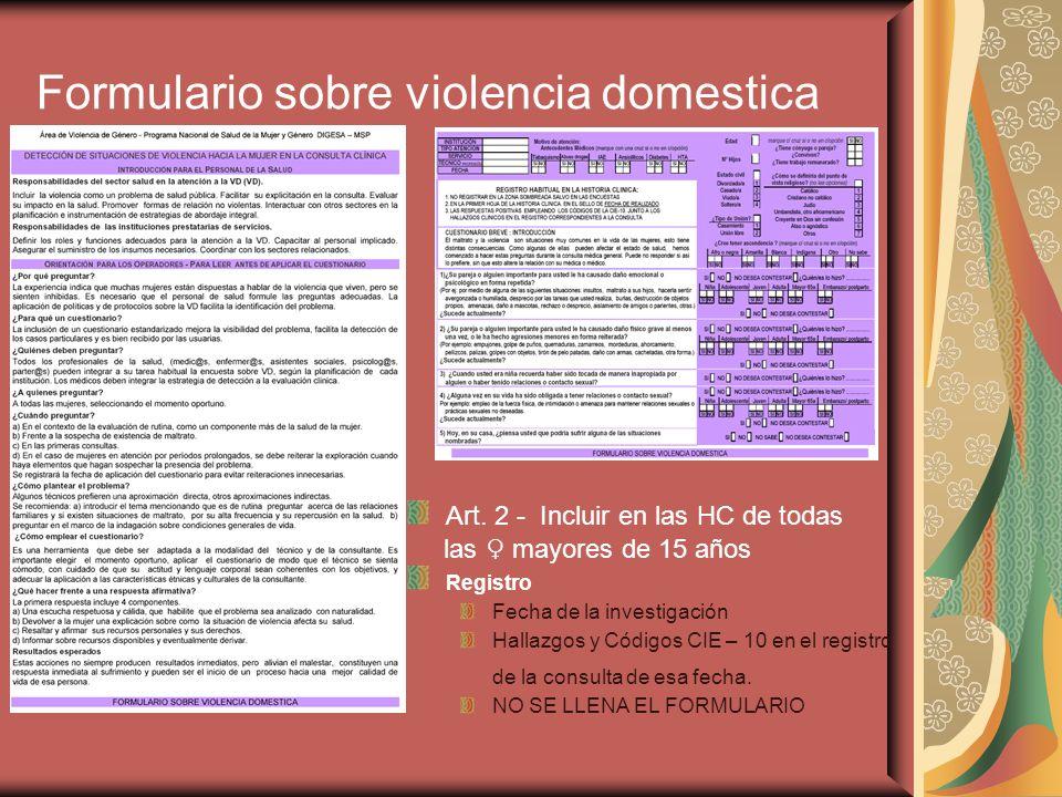 Formulario sobre violencia domestica Art. 2 - Incluir en las HC de todas las mayores de 15 años Registro Fecha de la investigación Hallazgos y Códigos