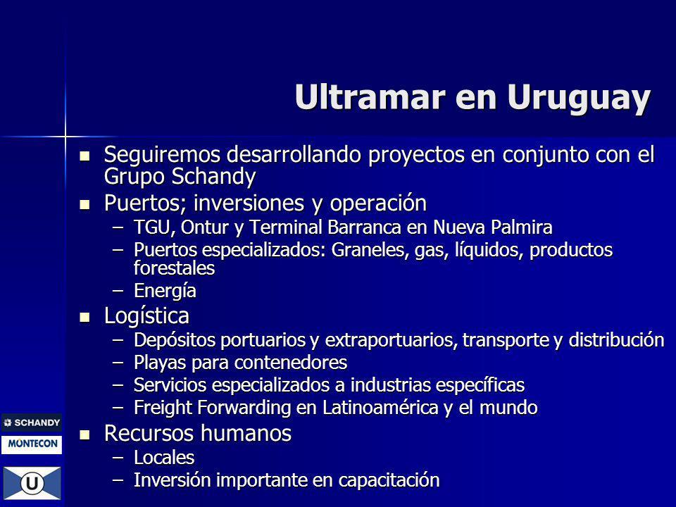 Ultramar en Uruguay Seguiremos desarrollando proyectos en conjunto con el Grupo Schandy Seguiremos desarrollando proyectos en conjunto con el Grupo Sc