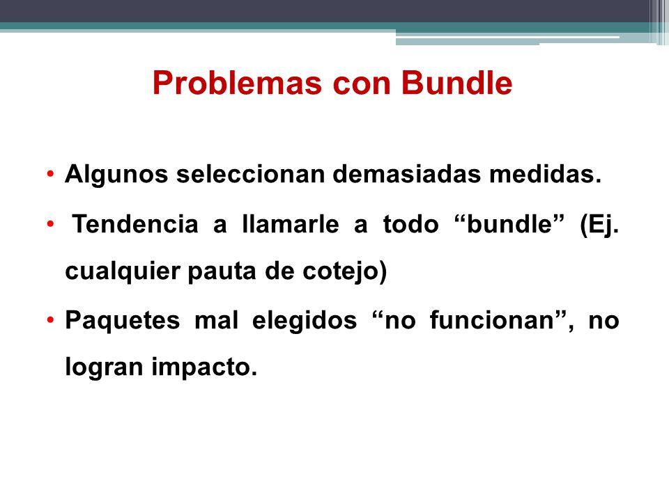 Problemas con Bundle Algunos seleccionan demasiadas medidas. Tendencia a llamarle a todo bundle (Ej. cualquier pauta de cotejo) Paquetes mal elegidos