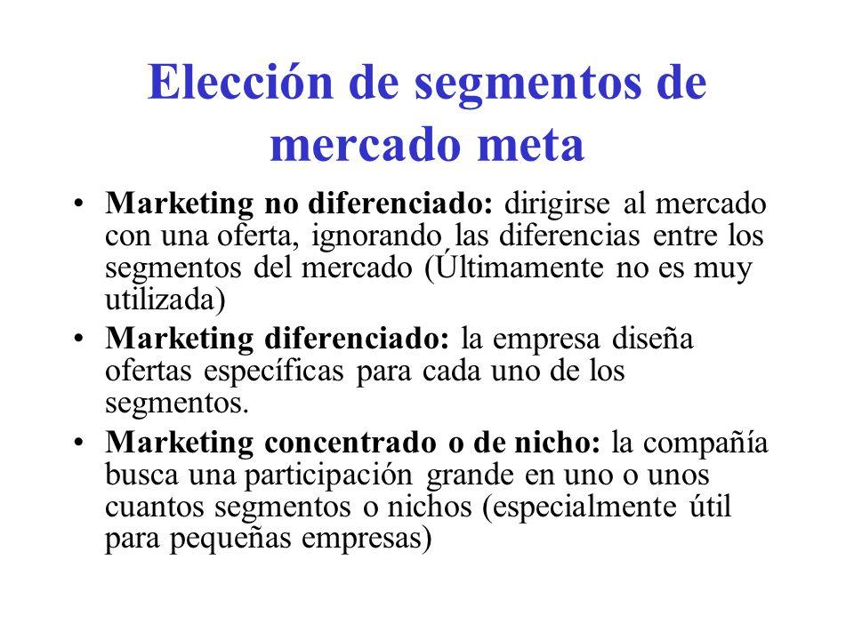 Elección de segmentos de mercado meta Marketing no diferenciado: dirigirse al mercado con una oferta, ignorando las diferencias entre los segmentos de
