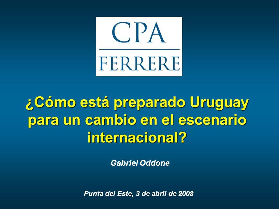 Punta del Este, 3 de abril de 2008 ¿Cómo está preparado Uruguay para un cambio en el escenario internacional.