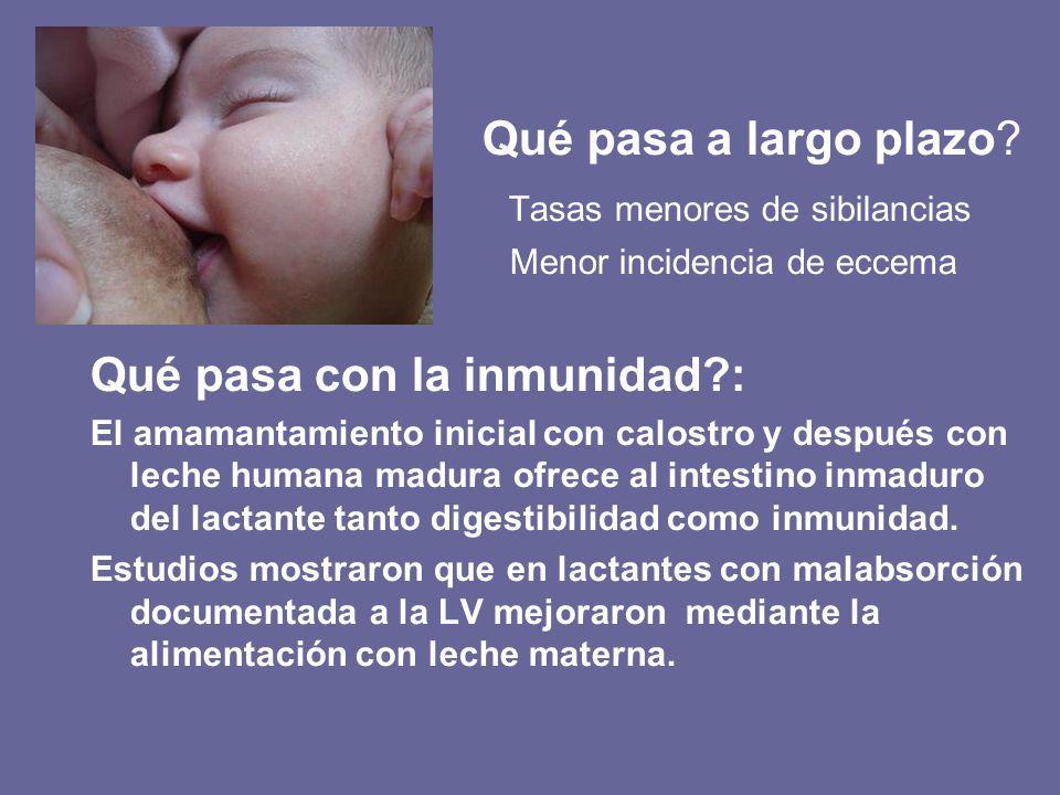 Qué pasa a largo plazo? Tasas menores de sibilancias Menor incidencia de eccema Qué pasa con la inmunidad?: El amamantamiento inicial con calostro y d