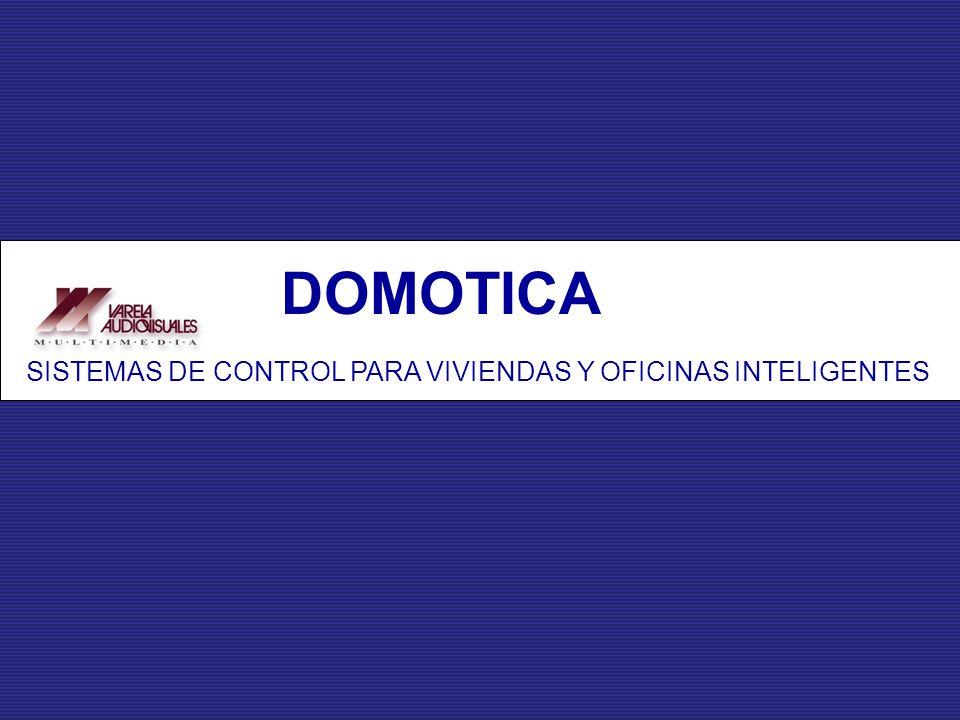 SISTEMAS DE CONTROL PARA VIVIENDAS Y OFICINAS INTELIGENTES DOMOTICA