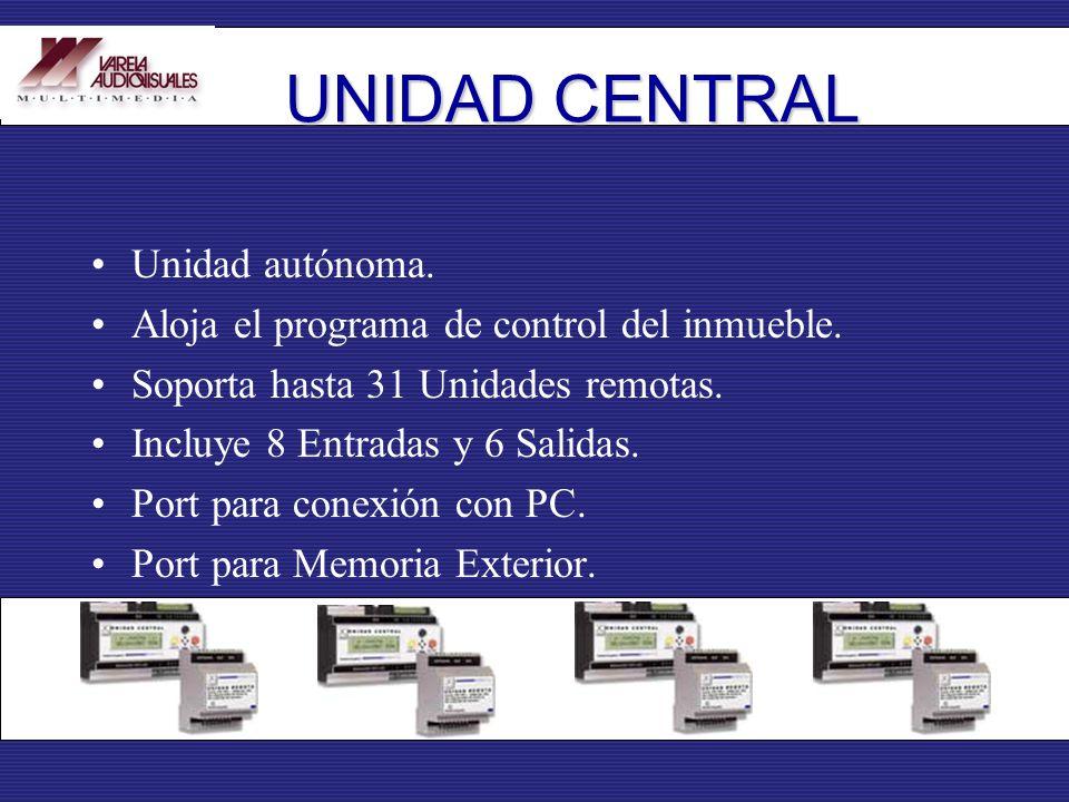UNIDAD CENTRAL Unidad autónoma. Aloja el programa de control del inmueble. Soporta hasta 31 Unidades remotas. Incluye 8 Entradas y 6 Salidas. Port par