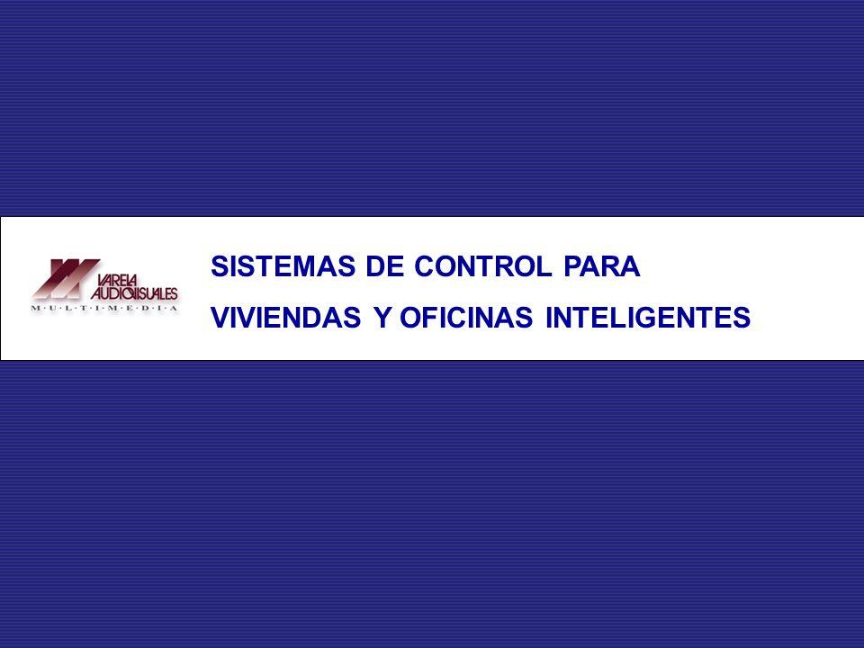 SISTEMAS DE CONTROL PARA VIVIENDAS Y OFICINAS INTELIGENTES