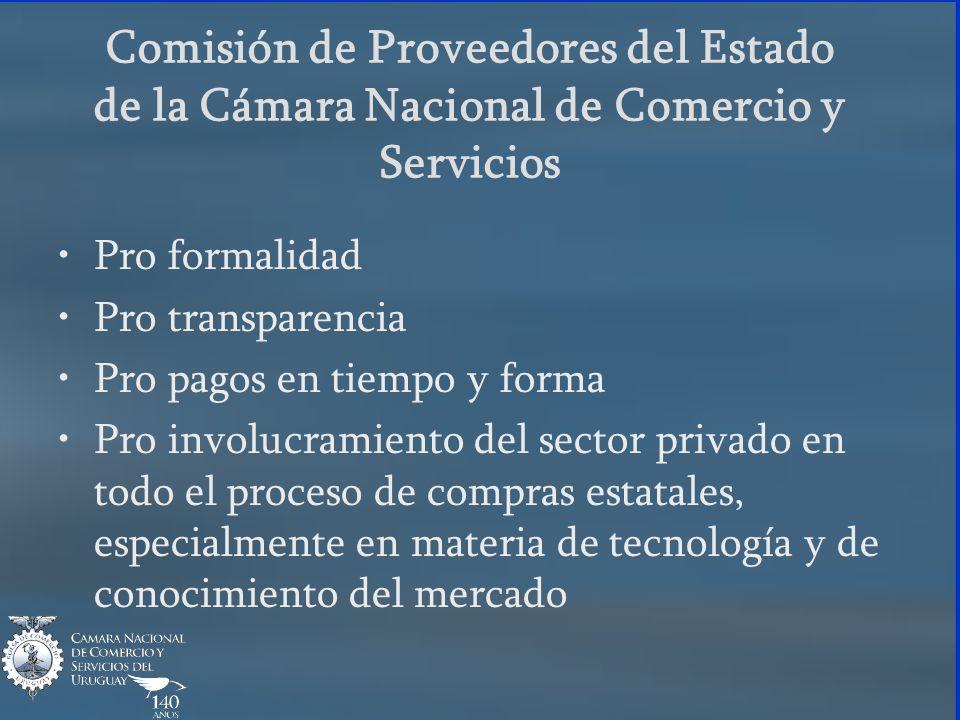 Comisión de Proveedores del Estado de la Cámara Nacional de Comercio y Servicios Pro formalidad Pro transparencia Pro pagos en tiempo y forma Pro involucramiento del sector privado en todo el proceso de compras estatales, especialmente en materia de tecnología y de conocimiento del mercado