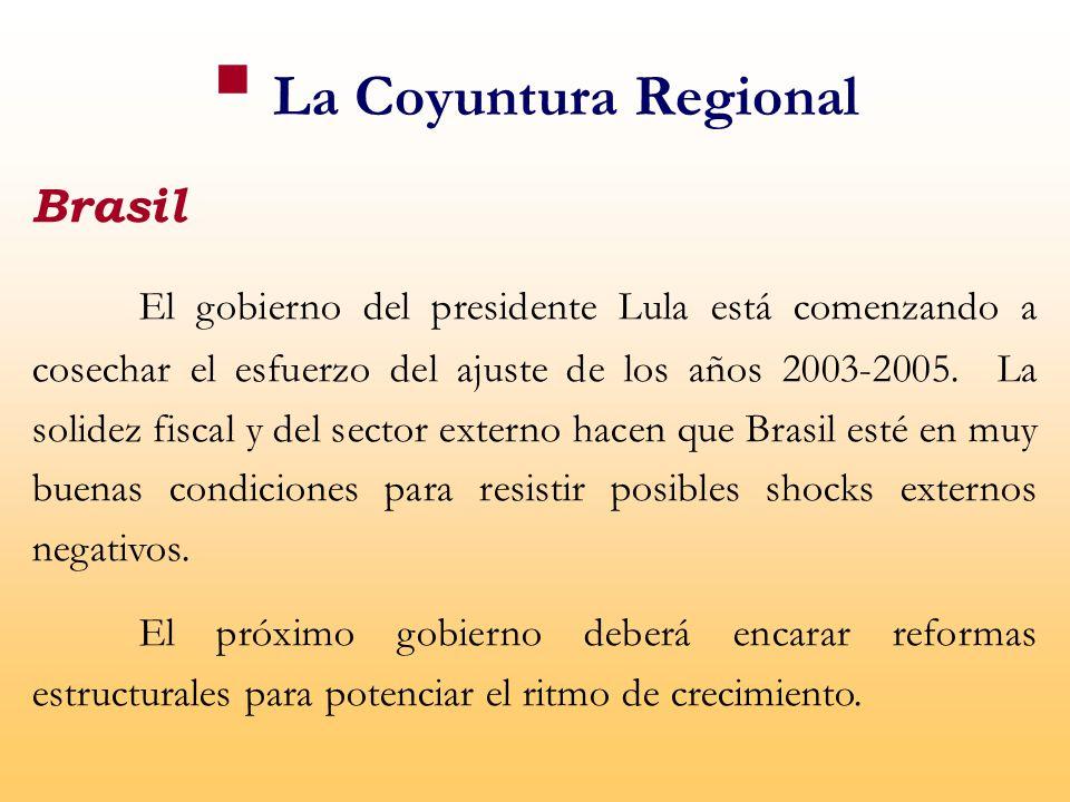 Brasil El gobierno del presidente Lula está comenzando a cosechar el esfuerzo del ajuste de los años 2003-2005.