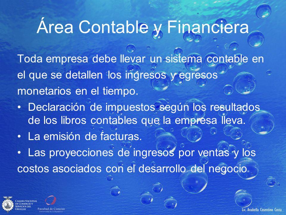 Área Contable y Financiera Toda empresa debe llevar un sistema contable en el que se detallen los ingresos y egresos monetarios en el tiempo. Declarac