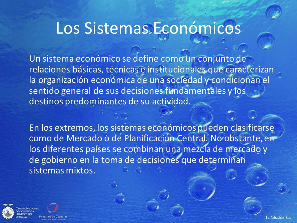 Los Sistemas Económicos Un sistema económico se define como un conjunto de relaciones básicas, técnicas e institucionales que caracterizan la organiza