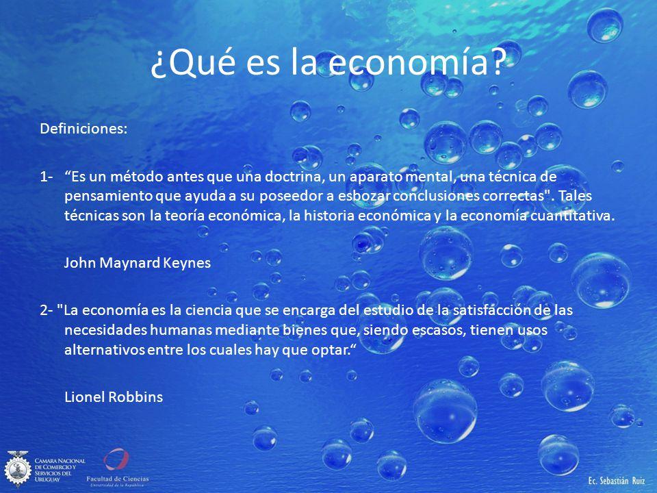 ¿Qué es la economía? Definiciones: 1-Es un método antes que una doctrina, un aparato mental, una técnica de pensamiento que ayuda a su poseedor a esbo