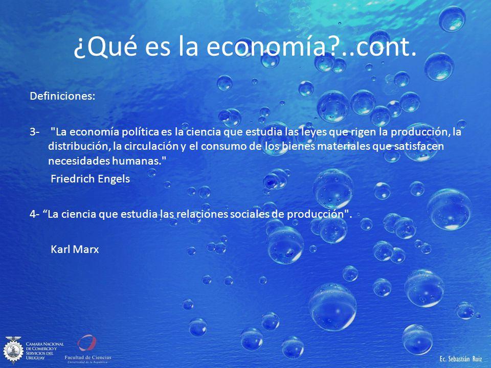 ¿Qué es la economía?..cont. Definiciones: 3-