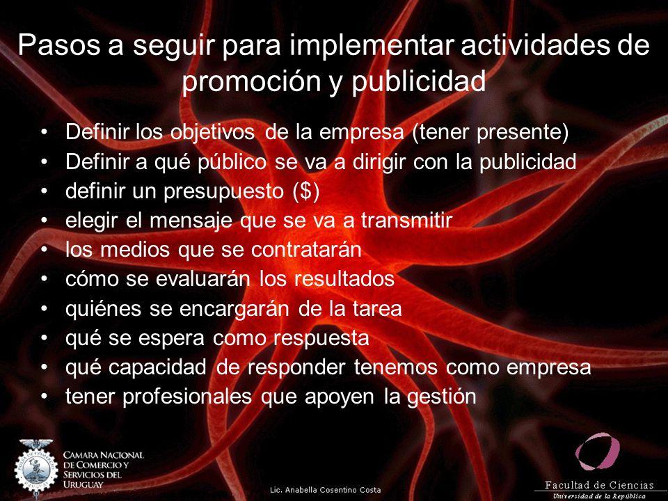 Pasos a seguir para implementar actividades de promoción y publicidad Definir los objetivos de la empresa (tener presente) Definir a qué público se va