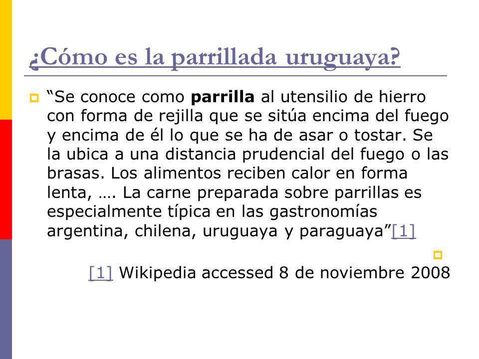 ¿Cómo es la parrillada uruguaya? Se conoce como parrilla al utensilio de hierro con forma de rejilla que se sitúa encima del fuego y encima de él lo q