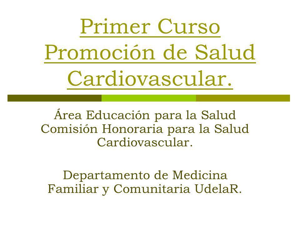 Primer Curso Promoción de Salud Cardiovascular. Área Educación para la Salud Comisión Honoraria para la Salud Cardiovascular. Departamento de Medicina