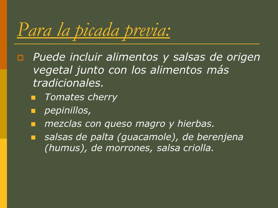 Para la picada previa: Puede incluir alimentos y salsas de origen vegetal junto con los alimentos más tradicionales. Tomates cherry pepinillos, mezcla