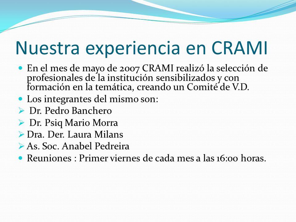 Nuestra experiencia en CRAMI En el mes de mayo de 2007 CRAMI realizó la selección de profesionales de la institución sensibilizados y con formación en