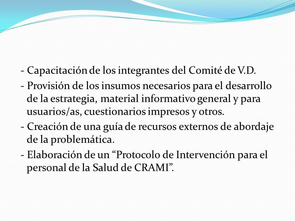 - Capacitación de los integrantes del Comité de V.D. - Provisión de los insumos necesarios para el desarrollo de la estrategia, material informativo g