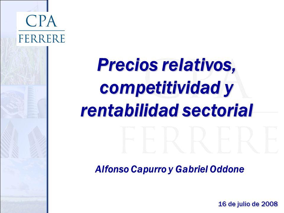 Precios relativos, competitividad y rentabilidad sectorial Alfonso Capurro y Gabriel Oddone 16 de julio de 2008
