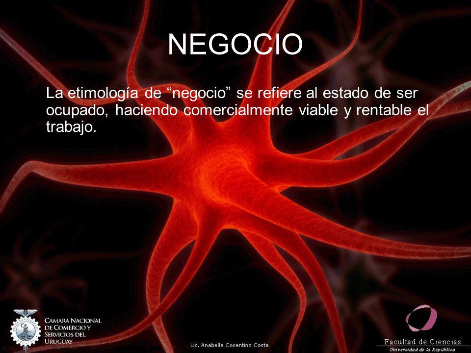 NEGOCIO La etimología de negocio se refiere al estado de ser ocupado, haciendo comercialmente viable y rentable el trabajo.