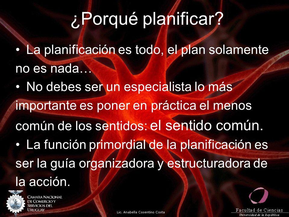 ¿Porqué planificar? La planificación es todo, el plan solamente no es nada… No debes ser un especialista lo más importante es poner en práctica el men