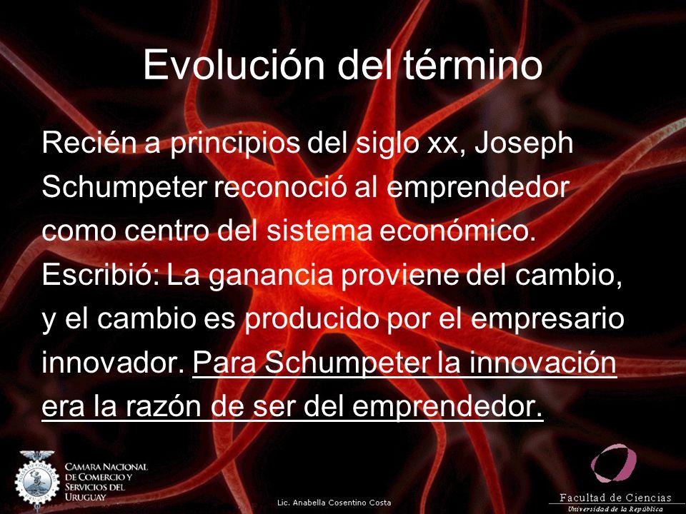 Evolución del término Recién a principios del siglo xx, Joseph Schumpeter reconoció al emprendedor como centro del sistema económico. Escribió: La gan