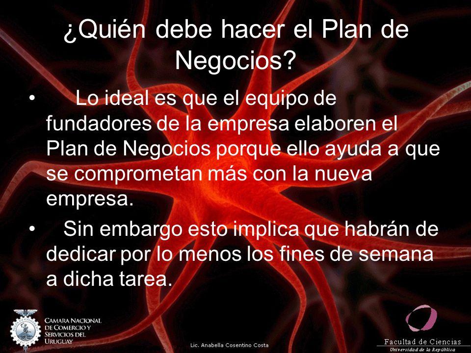 ¿Quién debe hacer el Plan de Negocios? Lo ideal es que el equipo de fundadores de la empresa elaboren el Plan de Negocios porque ello ayuda a que se c