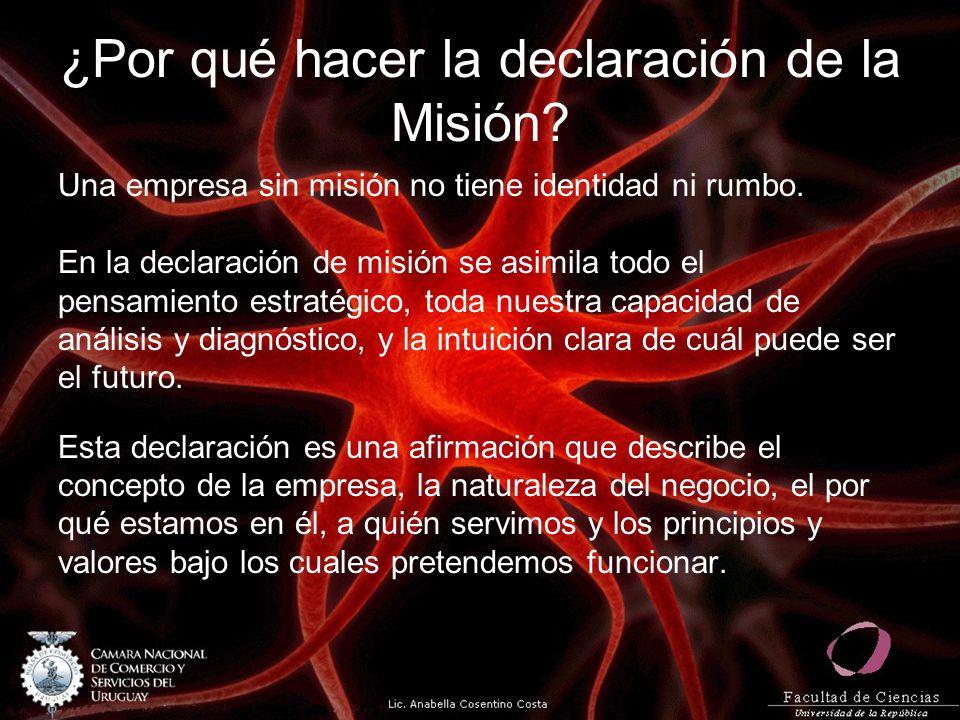 ¿Por qué hacer la declaración de la Misión? Una empresa sin misión no tiene identidad ni rumbo. En la declaración de misión se asimila todo el pensami
