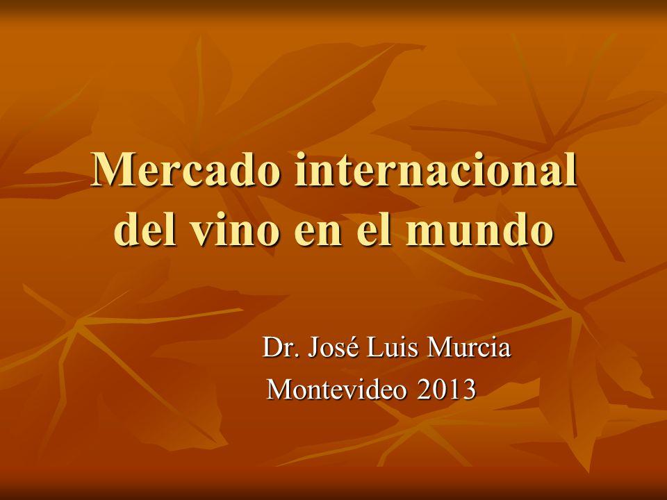 Mercado internacional del vino en el mundo Dr. José Luis Murcia Dr.