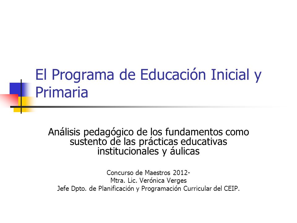 El Programa de Educación Inicial y Primaria Análisis pedagógico de los fundamentos como sustento de las prácticas educativas institucionales y áulicas