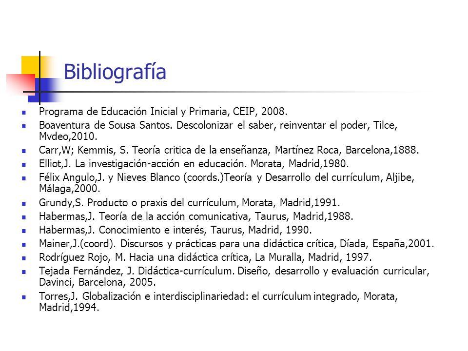 Bibliografía Programa de Educación Inicial y Primaria, CEIP, 2008. Boaventura de Sousa Santos. Descolonizar el saber, reinventar el poder, Tilce, Mvde