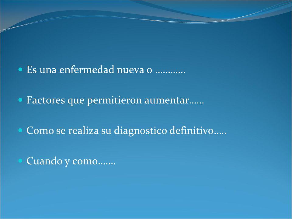 Diagnóstico por imágen Indican si existe enfermedad localizada o difusa.