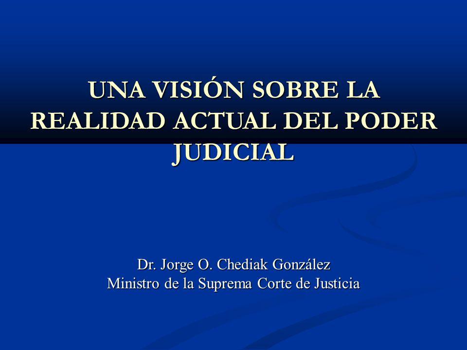 UNA VISIÓN SOBRE LA REALIDAD ACTUAL DEL PODER JUDICIAL Dr.