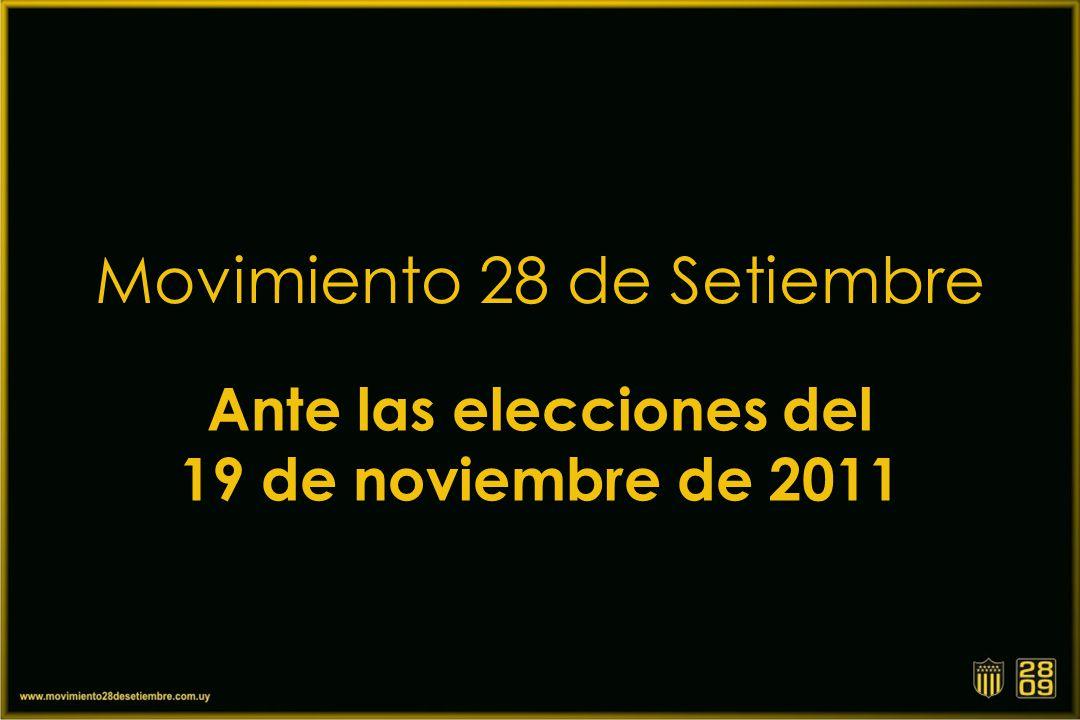 Movimiento 28 de Setiembre Ante las elecciones del 19 de noviembre de 2011