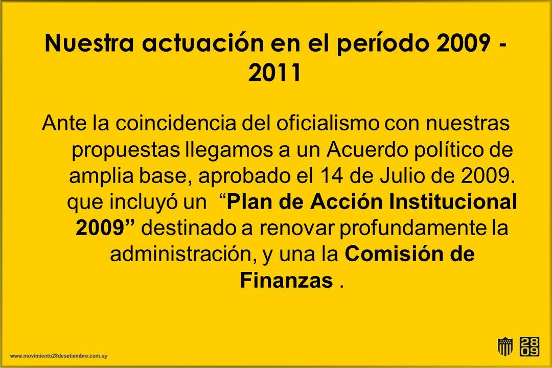 Nuestra actuación en el período 2009 - 2011 Ante la coincidencia del oficialismo con nuestras propuestas llegamos a un Acuerdo político de amplia base