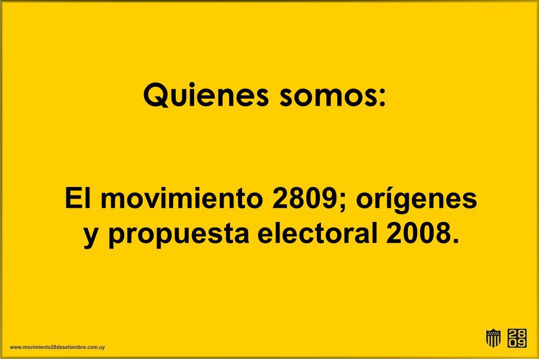 Quienes somos: El movimiento 2809; orígenes y propuesta electoral 2008.