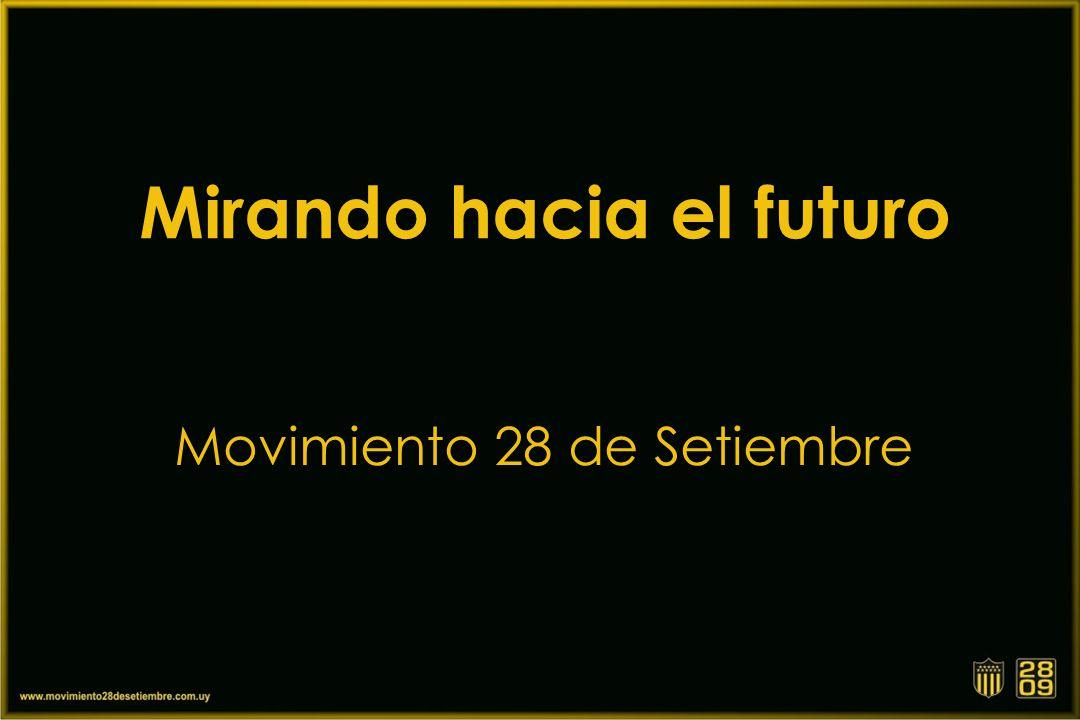 Mirando hacia el futuro Movimiento 28 de Setiembre
