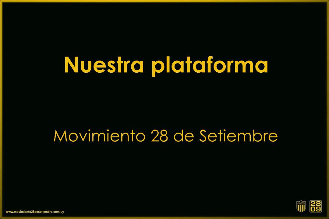 Nuestra plataforma Movimiento 28 de Setiembre