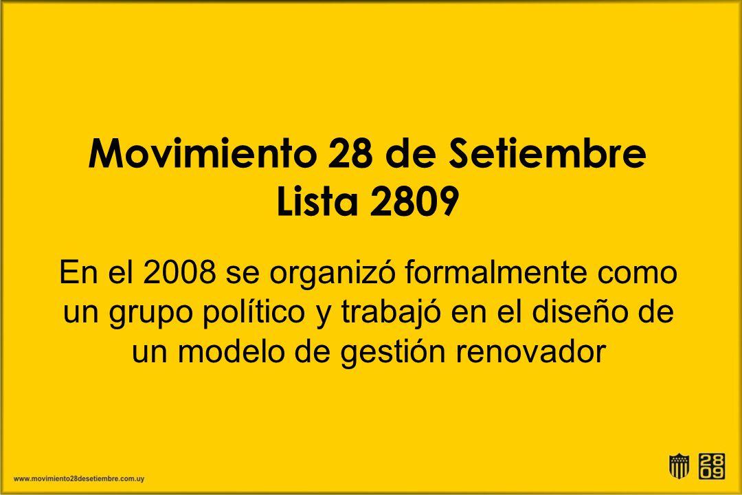 Movimiento 28 de Setiembre Lista 2809 En el 2008 se organizó formalmente como un grupo político y trabajó en el diseño de un modelo de gestión renovad