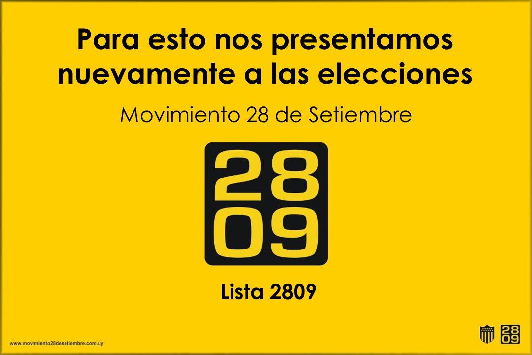 Para esto nos presentamos nuevamente a las elecciones Movimiento 28 de Setiembre Lista 2809