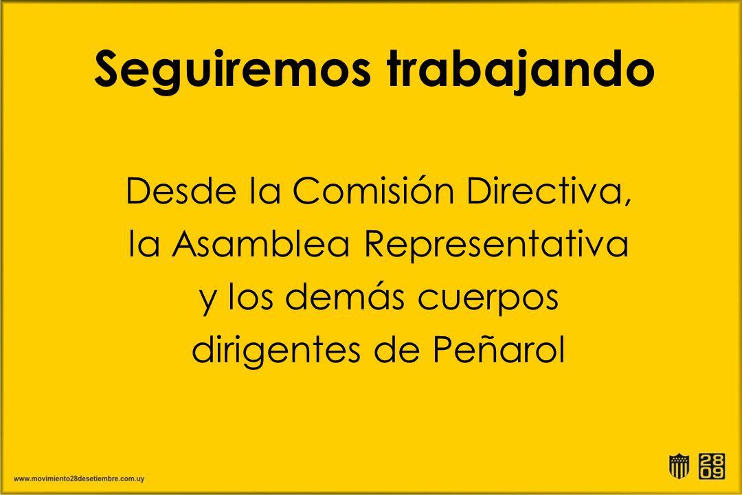 Desde la Comisión Directiva, la Asamblea Representativa y los demás cuerpos dirigentes de Peñarol Seguiremos trabajando