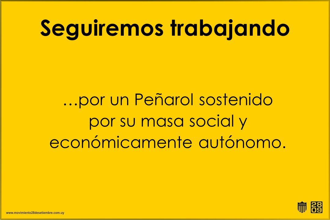 …por un Peñarol sostenido por su masa social y económicamente autónomo.