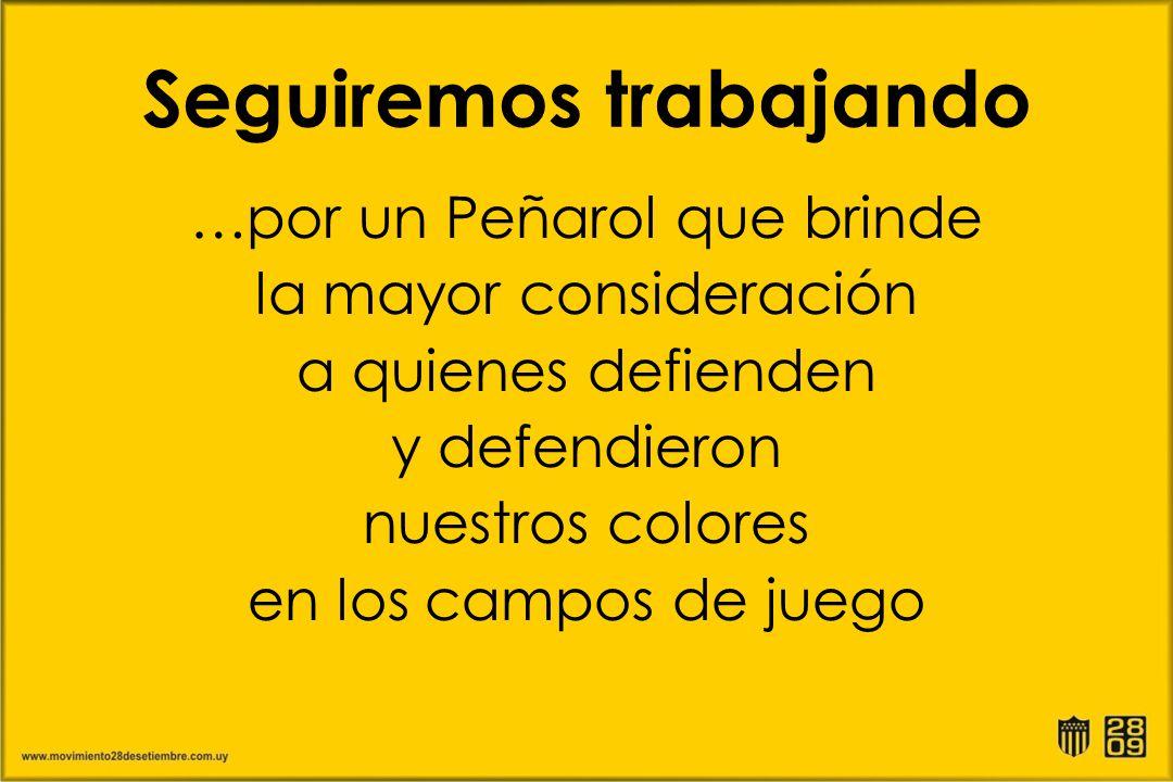 Seguiremos trabajando …por un Peñarol que brinde la mayor consideración a quienes defienden y defendieron nuestros colores en los campos de juego