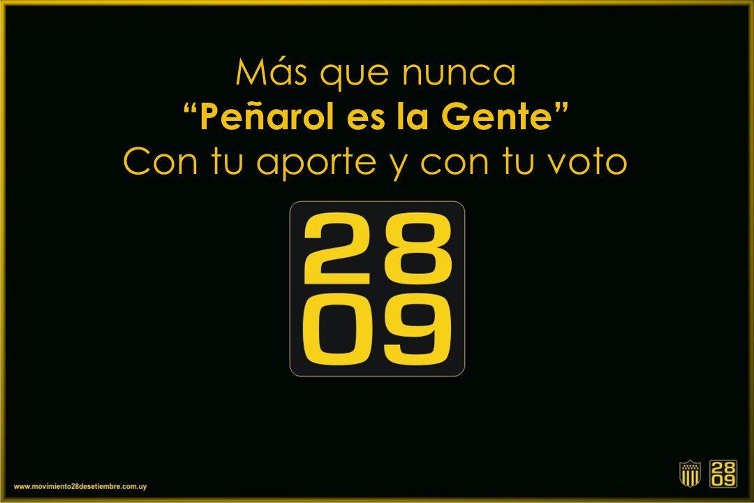 Más que nunca Peñarol es la Gente Con tu aporte y con tu voto