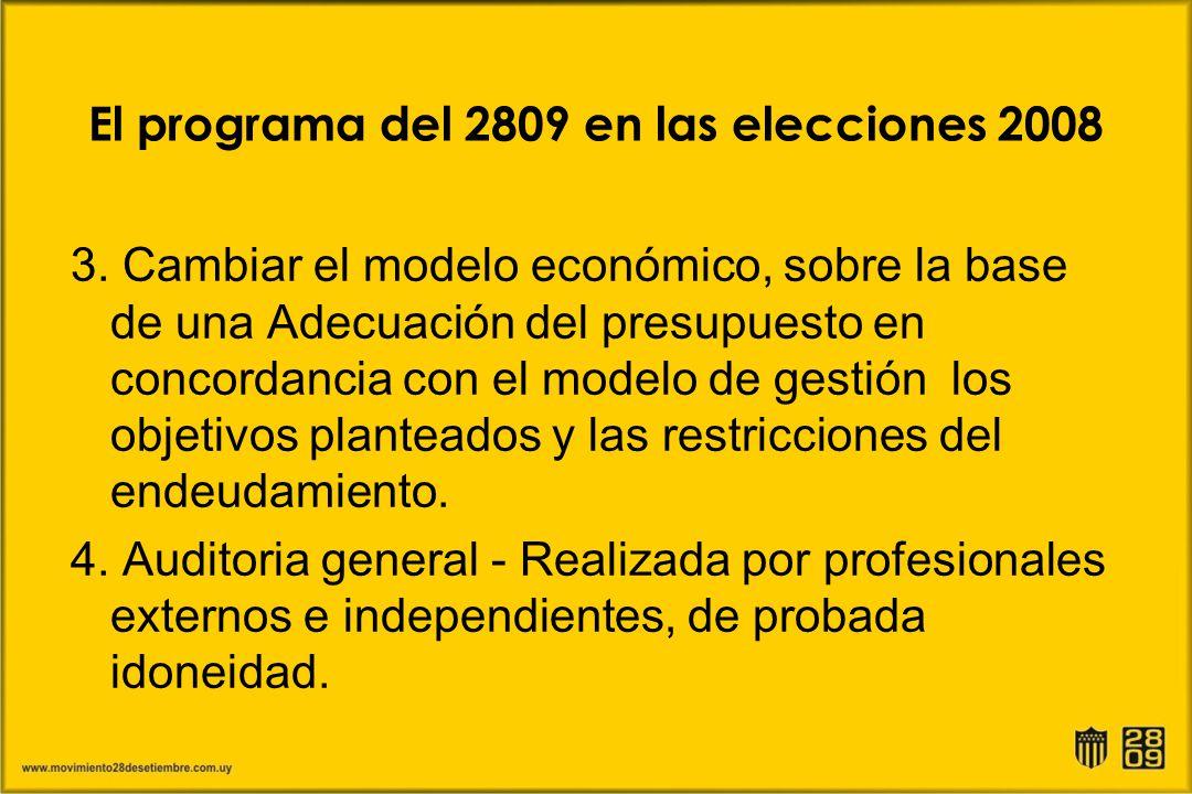 El programa del 2809 en las elecciones 2008 3. Cambiar el modelo económico, sobre la base de una Adecuación del presupuesto en concordancia con el mod