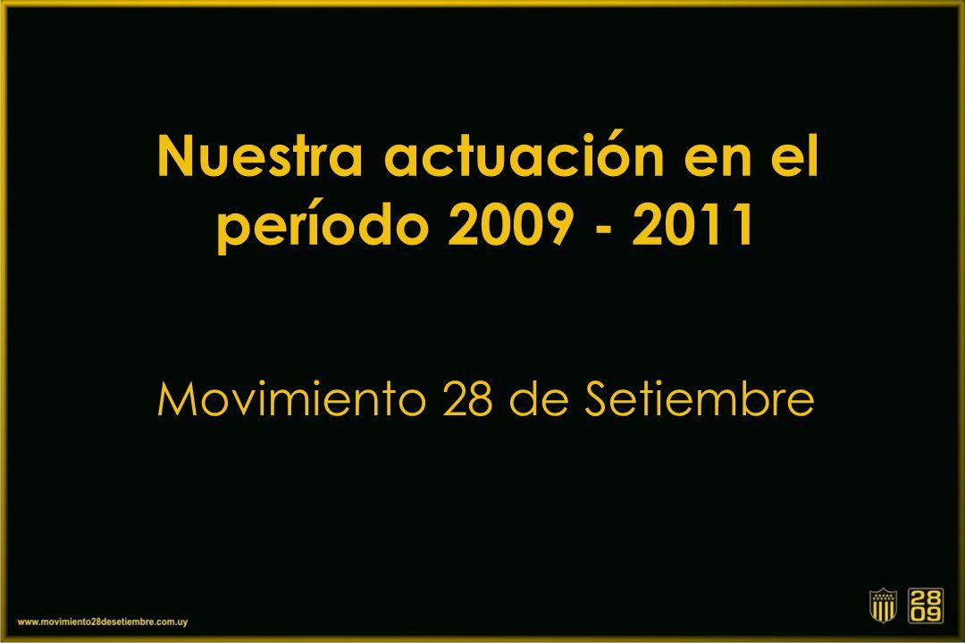 Nuestra actuación en el período 2009 - 2011 Movimiento 28 de Setiembre