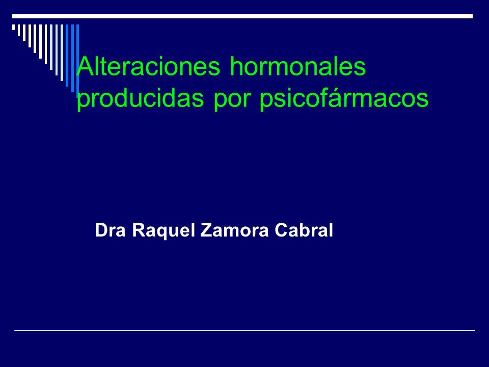 Alteraciones hormonales producidas por psicofármacos Dra Raquel Zamora Cabral