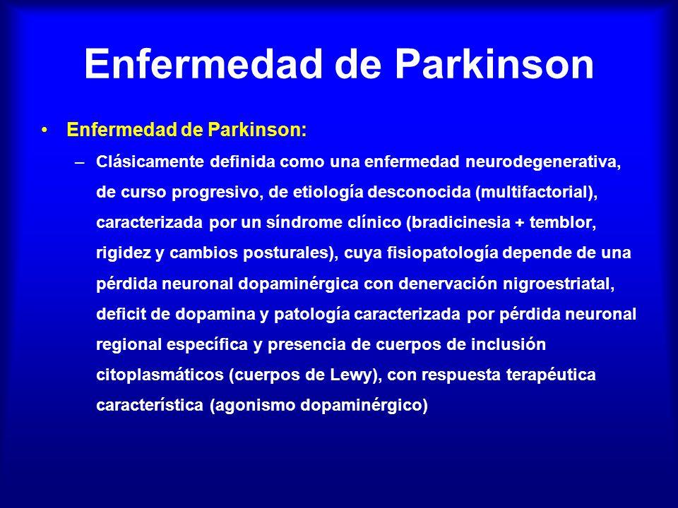 Enfermedad de Parkinson Diagnóstico diferencial –En un consultorio de movimientos anormales, aproximadamente el 80% de los sindromes parkinsonianos corresponden a EP, mientras que el restante 20 % está compuesto por casos de parkinsonismo atípico –Temblor esencial –Atrofias multisistémicas –Parálisis supranuclear progresiva –Parkinsonismo vascular –Alzheimer –Enf cuerpos de Lewy –Parkinsonismo farmacológico
