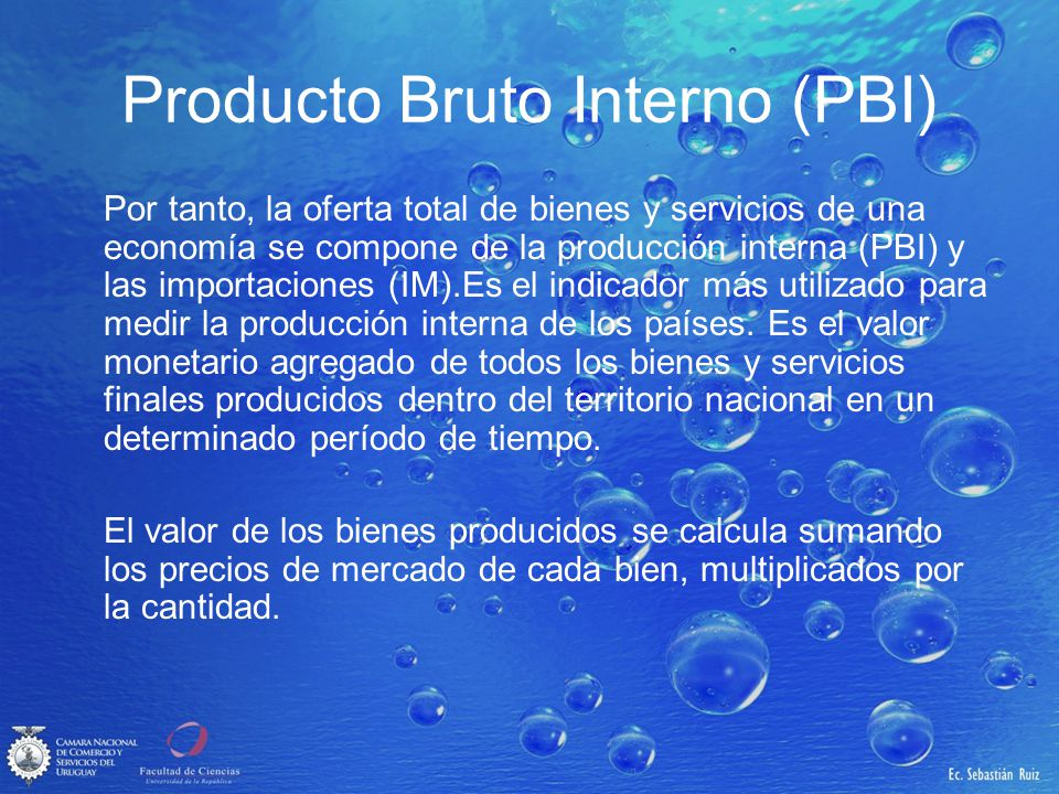 Producto Bruto Interno (PBI) Por tanto, la oferta total de bienes y servicios de una economía se compone de la producción interna (PBI) y las importac