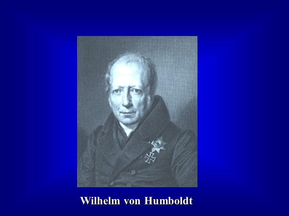 Wilhelm von Humboldt Wilhelm von Humboldt