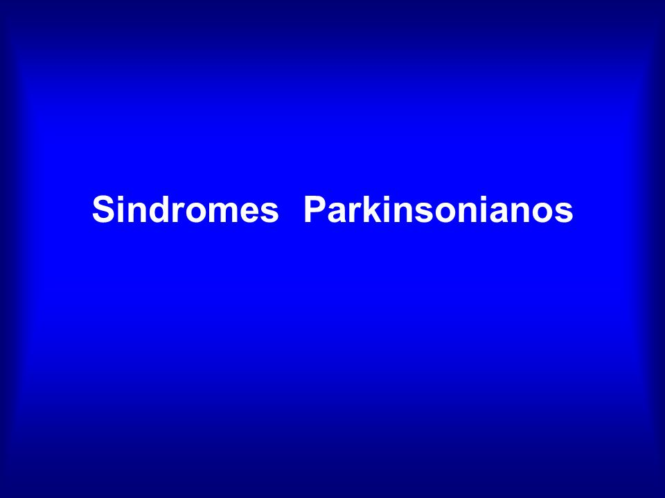 Sindromes Parkinsonianos